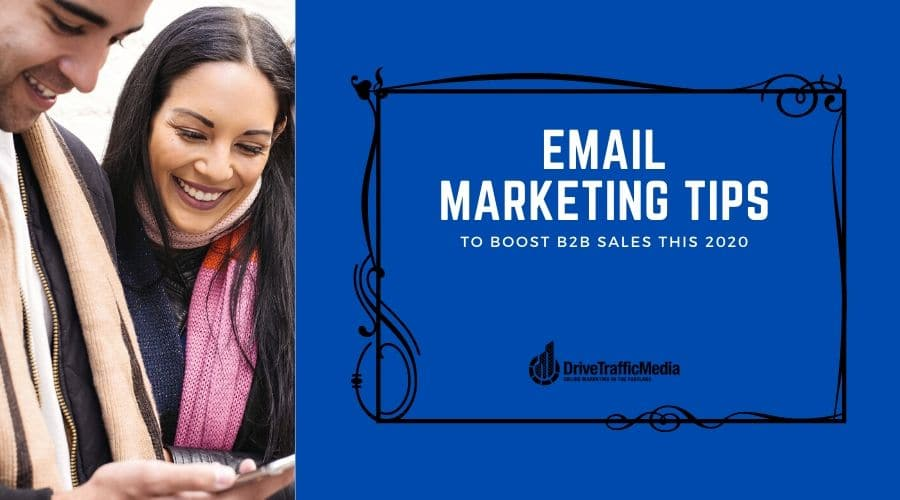 Email-Marketing-Tips-To-Boost-B2B-Sales-In-2020-by-the-Digital-Marketing-Agency-in-Los-Angeles