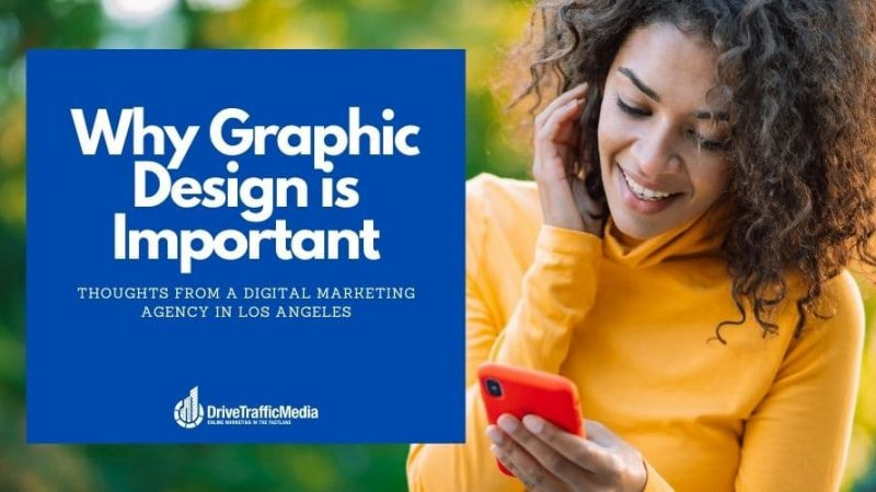 The-Importance-of-Graphic-Design-according-to-a-Digital-Marketing-Agency-in-Los-Angeles