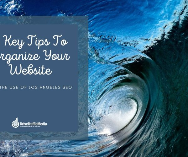 organizing-your-website-with-Los-Angeles-SEO-in-mind